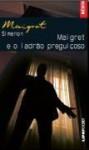 Maigret e o Ladrao Preguiçoso - Georges Simenon, Paulo Neves