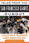 Tales from the San Francisco Giants Dugout: A Collection of the Greatest Giants Stories Ever Told - Nick Peters, Stuart Shea