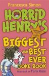 Horrid Henry's Biggest and Best Ever Joke Book - 3-in-1 - Francesca Simon