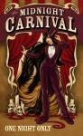 The Midnight Carnival: One Night Only - Cecil Evans, Ashley Garst, Jessica Hoffman, Erica R. Hopper, L.C. Hu, Liz Neering, Ali Wagner, BBShrimp