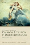 The Oxford History of Classical Reception in English Literature: Volume 3 (1660–1790) - David Hopkins, Charles Martindale