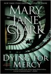 Dying for Mercy (KEY News, #10) - Mary Jane Clark