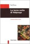 La terza notte di Valpurga - Karl Kraus, Paola Sorge, Marino Freschi