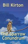 The Sparrow Conundrum - Bill Kirton
