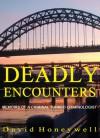 Deadly Encounters - David Honeywell