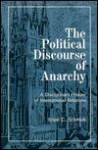 The Political Discourse of Anarchy: A Disciplinary History of International Relations - Brian C. Schmidt