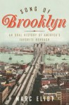 Song of Brooklyn: An Oral History of America's Favorite Borough - Marc Eliot