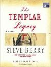 The Templar Legacy - Steve Berry, Paul Michael