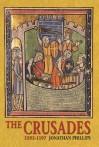 The Crusades 1095-1197 - Jonathan Phillips