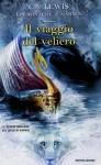 Il viaggio del veliero (Le Cronache di Narnia) - C.S. Lewis, Chiara Belliti