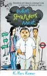 When Strangers meet.. - K. Hari Kumar
