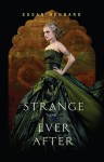 Strange and Ever After - Susan Dennard