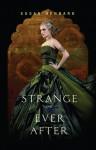 Strange and Ever After - Susan Dennard