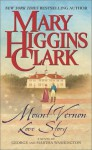 Mount Vernon Love Story [LARGE PRINT] - Mary Higgins Clark