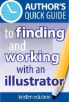 Author's Quick Guide to Finding and Working with an Illustrator - Kristen Eckstein