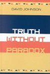 Truth Without Paradox - David Johnson