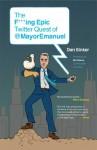 The F***ing Epic Twitter Quest of @MayorEmanuel - Daniel Sinker, Biz Stone