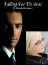 Falling For The Boss - Elizabeth Lennox