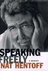 Speaking Freely - Nat Hentoff