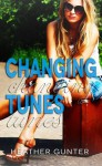 Changing Tunes - Heather Gunter