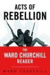 Acts of Rebellion: The Ward Churchill Reader - Ward Churchill