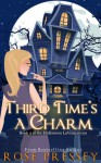 Third Time's a Charm - Rose Pressey