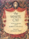 The White Cat: An Old French Fairy Tale - Robert D. San Souci, Madame d'Aulnoy, Gennady Spirin