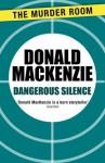 Dangerous Silence - Donald MacKenzie