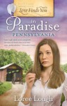 Love Finds You in Paradise, Pennsylvania - Loree Lough