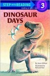 Dinosaur Days (Step Into Reading: A Step 3 Book) - Joseph Rosenbloom, Joyce Milton, Richard Roe
