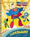 Superman! (DC Super Friends) (Little Golden Book) - Billy Wrecks, Ethen Beavers