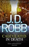 Calculated In Death (In Death, #36) - J.D. Robb