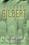 End Game: A Perennial British Mystery - Michael Gilbert