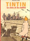 Tintin, le rêve et la réalité - Michael Farr