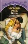 Divine Decadence (Silhouette Special Edition No. 473) (Silhouette Special, No 473) - Victoria Pade