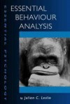 Essential Behaviour Analysis - Julian C. Leslie