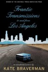 Frantic Transmissions to and from Los Angeles: An Accidental Memoir - Kate Braverman