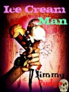 Ice Cream Man - Jimmy Pudge