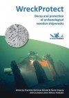 Wreckprotect: Decay and Protection of Archaeological Wooden Shipwrecks - Charlotte Gjelstrup Bjordal, David Gregory