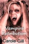 Vampire Retribution - Carole Gill