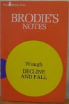 Waugh : Decline and Fall (Brodie's Notes/Pan Study Aids) - Graham Handley, Stanley King