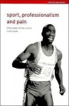 Sport, Professionalism and Pain: Ethnographies of Injury and Risk - David Howe, P. Howe