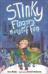 Stinky Finger's House of Fun - Jon Blake, David Roberts