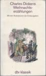 Weihnachtserzählungen - Charles Dickens, Carl Kolb, John Leech, Julius Seybt
