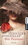 Die Teerose (Rosentrilogie, #1) - Jennifer Donnelly