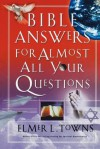 Bible Answers for Almost All Your Questions - Elmer L. Towns