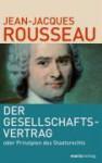 Vom Gesellschaftsvertrag oder Grundsätze des Staatsrechts - Jean-Jacques Rousseau
