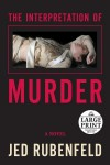 The Interpretation of Murder (Random House Large Print) - Jed Rubenfeld