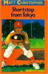 Shortstop from Tokyo - Matt Christopher