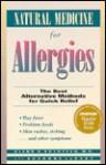 Natural Medicine for Allergies: The Best Alternative Methods for Quick Relief - Glenn S. Rothfeld, Suzanne LeVert